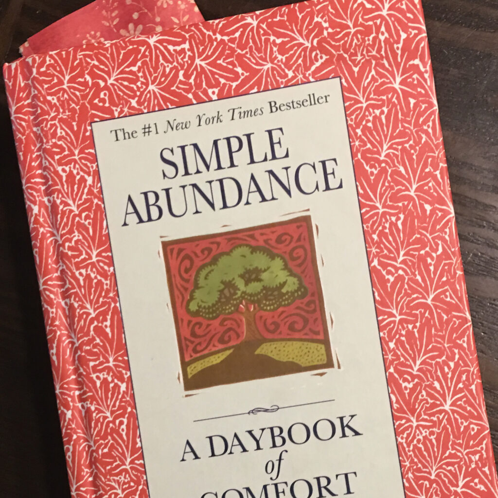 """simple abundance"" - I remember seeing this book when it first came out, but I am just now enjoying it!"